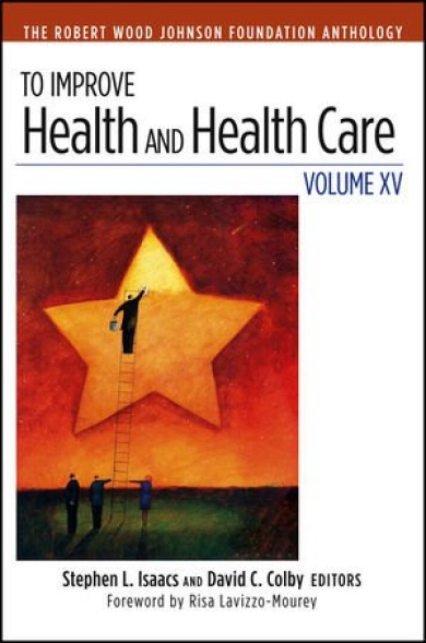 To Improve Health and Health Care Volume XV Cover Image