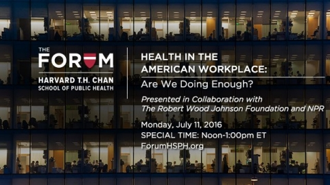 Image used for promotion of The Forum: Health in the American Workplace that includes date and time