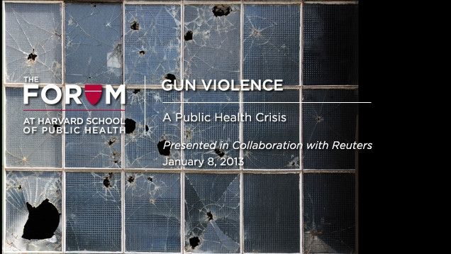 Harvard School of Public Health Forum on Gun Violence