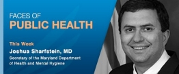 Faces of Public Health featuring Joshua Sharfstein, MD