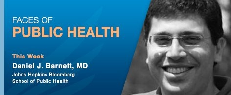 Faces of Public Health with Daniel Barnett, MD