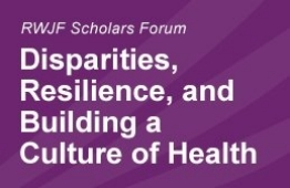 Scholars Forum 2014 Logo: Disparities, Resilience, and Building a Culture of Health.
