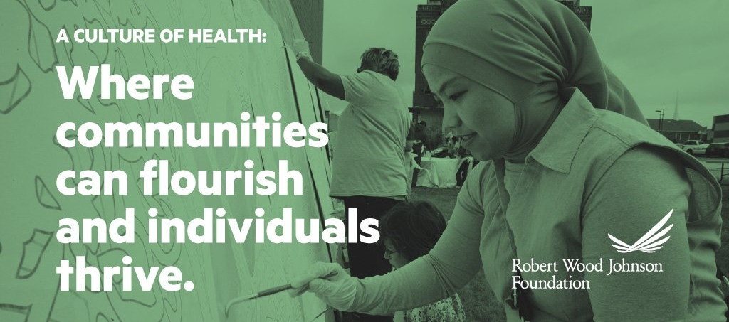 A Culture of Health is where communities can flourish and individuals thrive.