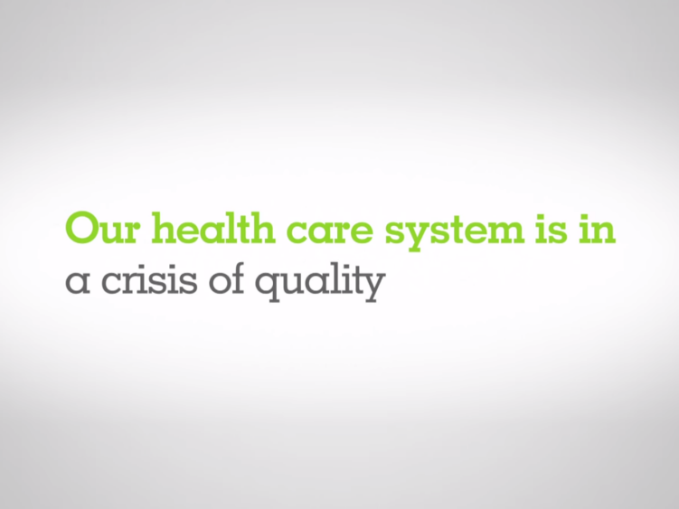 Our health care system is in a crisis of quality.
