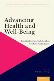 Advancing Health and Well-Being: Using Evidence and Collaboration to Achieve Health Equity