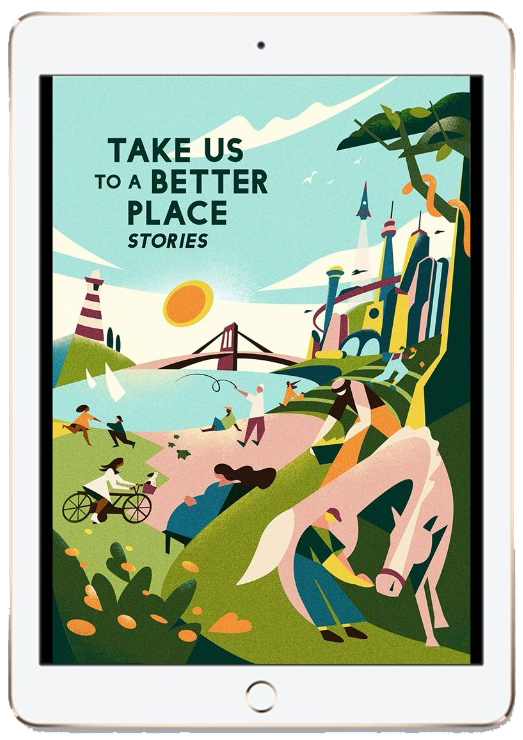 Take Us To A Better Place Stories iPad