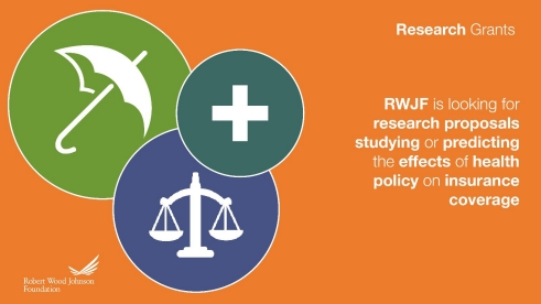 RWJF is looking for research proposales on studying or predicting the effects of health policy on insurance coverage