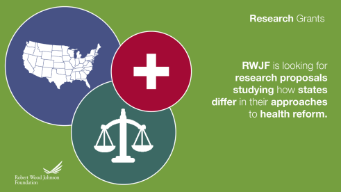 RWJF is looking for research proposals studying how states differ in their approaches to health reform